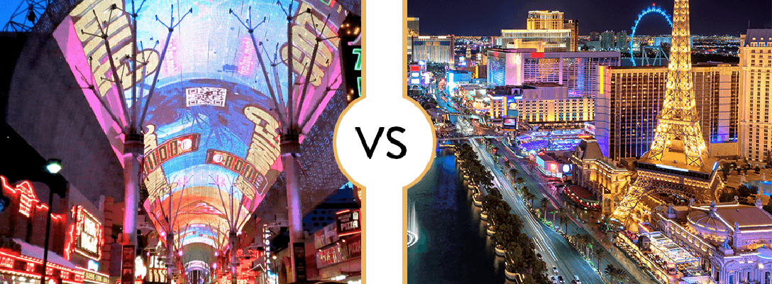 Downtown Las Vegas Fremont Street vs. The Las Vegas Strip